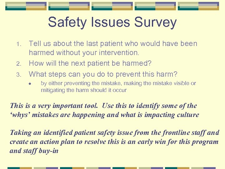 Safety Issues Survey 1. 2. 3. Tell us about the last patient who would