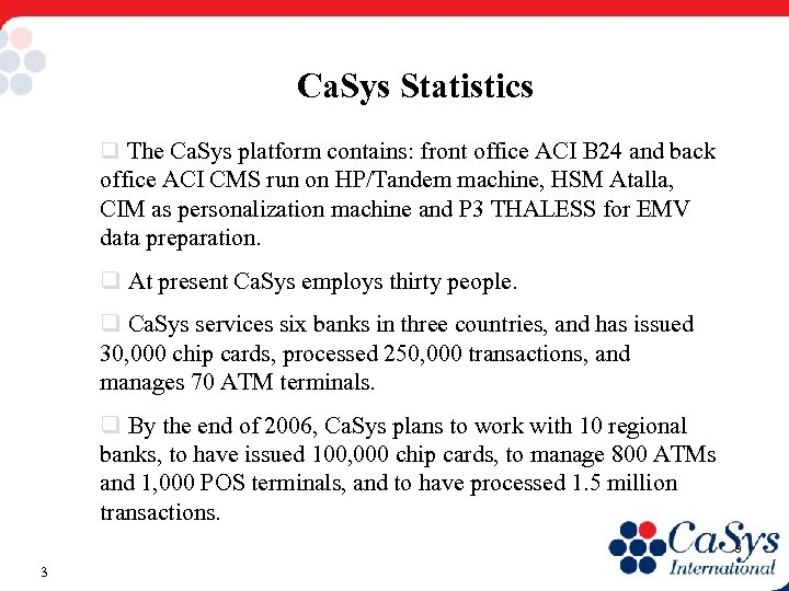 Ca. Sys Statistics q The Ca. Sys platform contains: front office ACI B 24