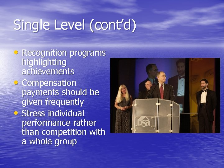 Single Level (cont'd) • Recognition programs • • highlighting achievements Compensation payments should be