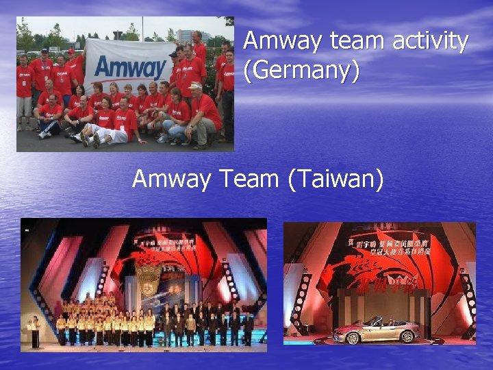 Amway team activity (Germany) Amway Team (Taiwan)