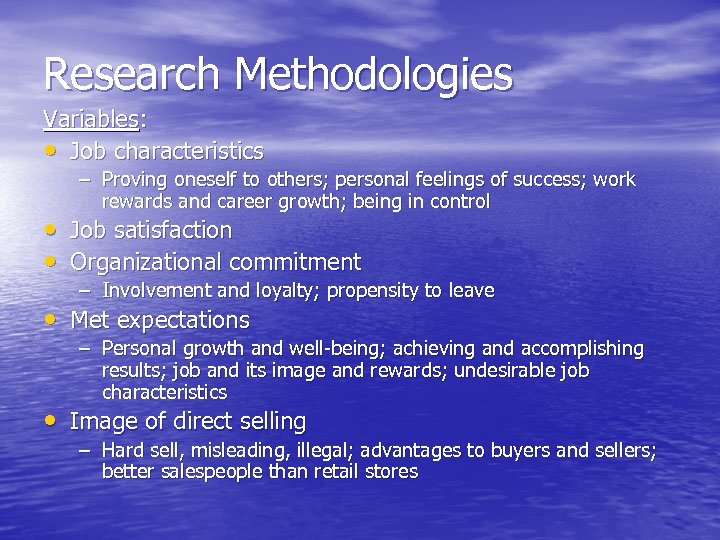 Research Methodologies Variables: • Job characteristics – Proving oneself to others; personal feelings of
