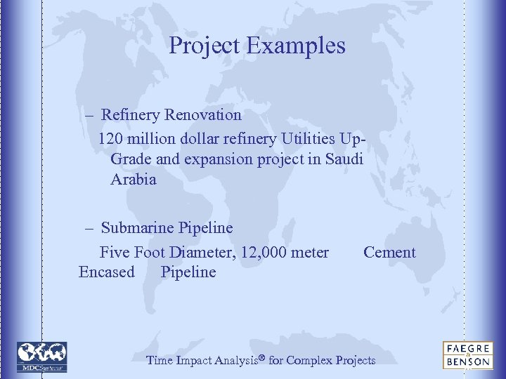 Project Examples – Refinery Renovation 120 million dollar refinery Utilities Up. Grade and expansion