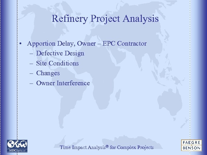 Refinery Project Analysis • Apportion Delay, Owner – EPC Contractor – Defective Design –