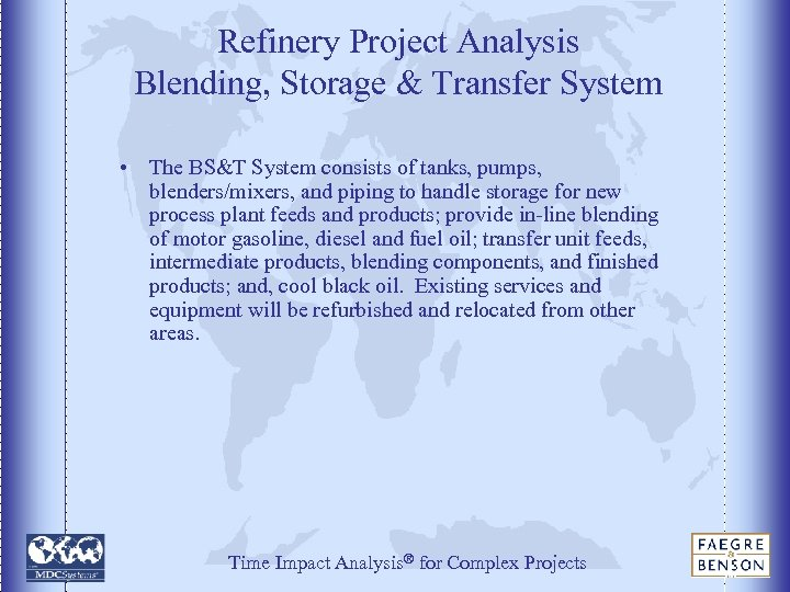 Refinery Project Analysis Blending, Storage & Transfer System • The BS&T System consists of