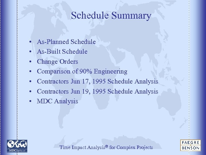 Schedule Summary • • As-Planned Schedule As-Built Schedule Change Orders Comparison of 90% Engineering