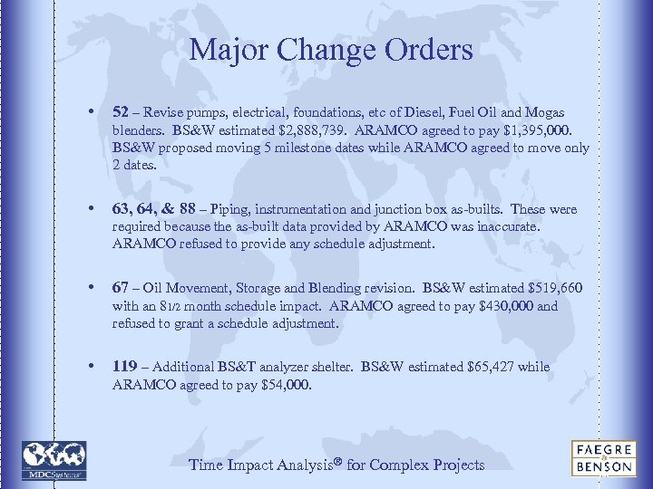 Major Change Orders • 52 – Revise pumps, electrical, foundations, etc of Diesel, Fuel
