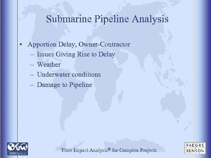 Submarine Pipeline Analysis • Apportion Delay, Owner-Contractor – Issues Giving Rise to Delay –