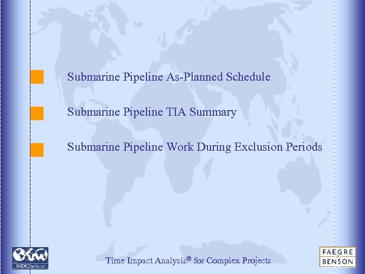 Submarine Pipeline As-Planned Schedule Submarine Pipeline TIA Summary Submarine Pipeline Work During Exclusion Periods