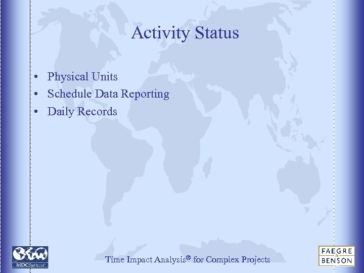 Activity Status • Physical Units • Schedule Data Reporting • Daily Records Time Impact