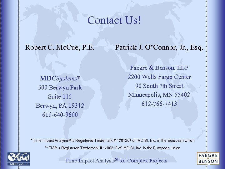 Contact Us! Robert C. Mc. Cue, P. E. MDCSystems® 300 Berwyn Park Suite 115