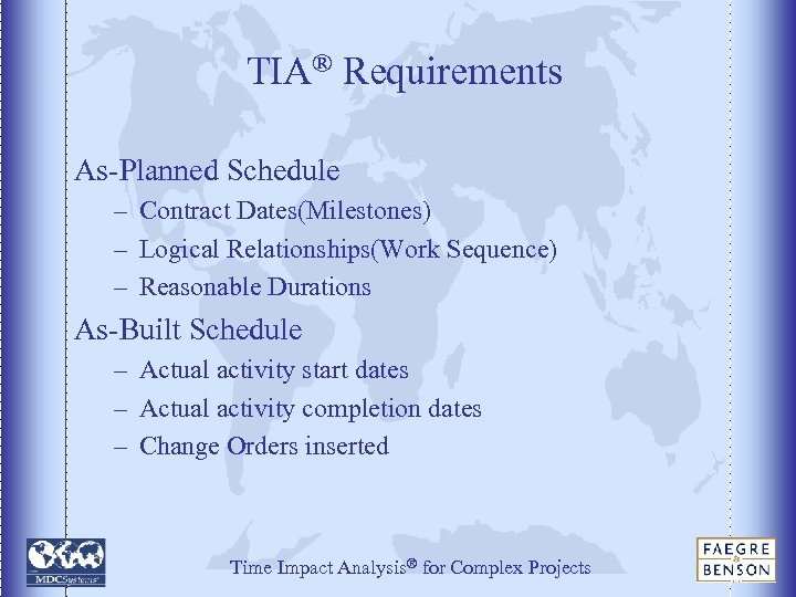 TIA® Requirements As-Planned Schedule – Contract Dates(Milestones) – Logical Relationships(Work Sequence) – Reasonable Durations