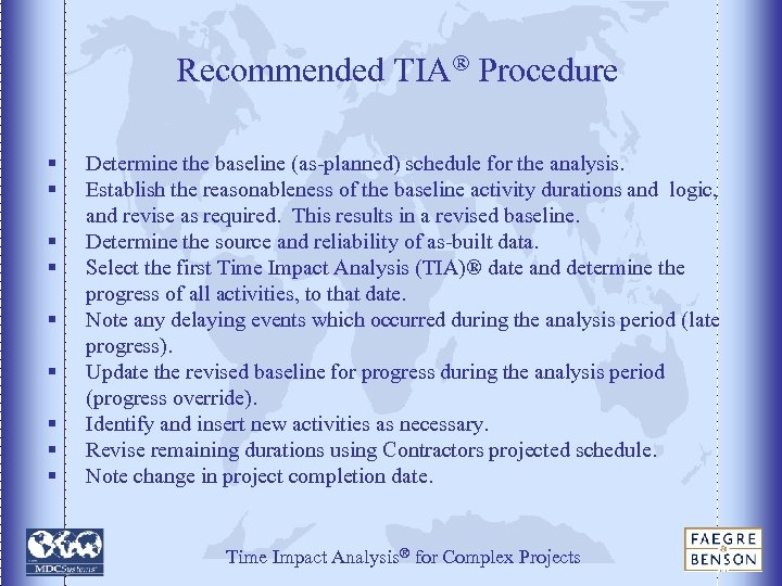 Recommended TIA® Procedure § § § § § Determine the baseline (as-planned) schedule for