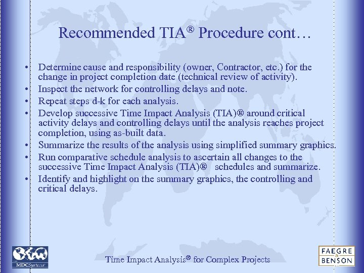 Recommended TIA® Procedure cont… • Determine cause and responsibility (owner, Contractor, etc. ) for