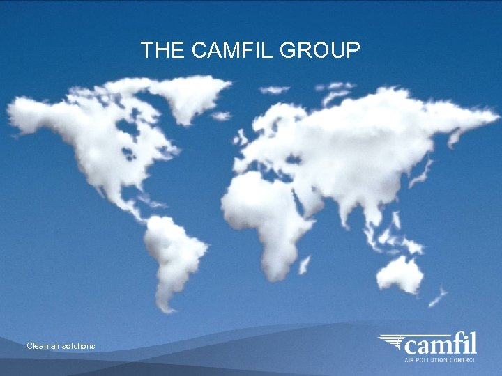 THE CAMFIL GROUP Clean air solutions