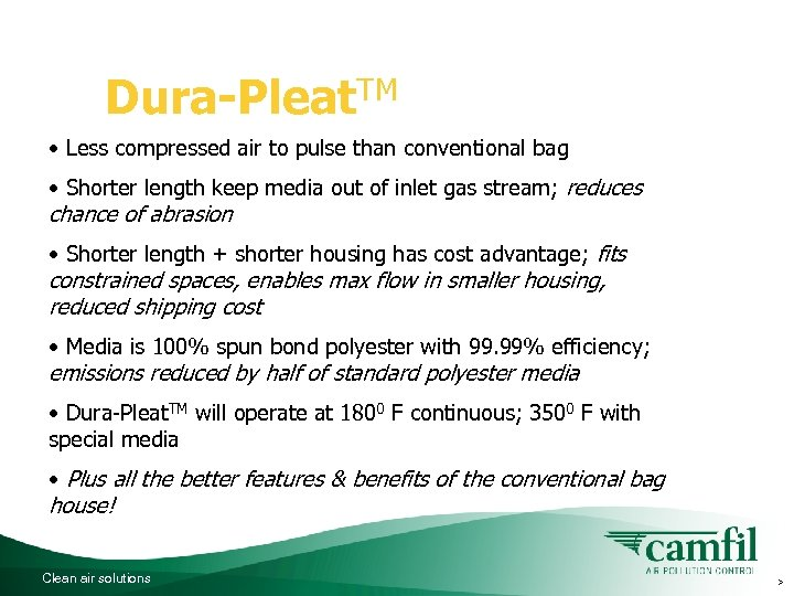 Dura-Pleat. TM hybrid features: • Less compressed air to pulse than conventional bag •