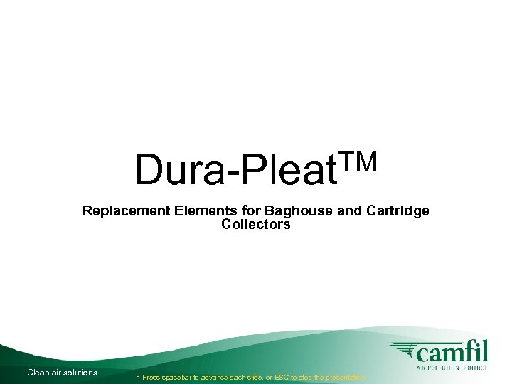 TM Dura-Pleat Replacement Elements for Baghouse and Cartridge Collectors Clean air solutions > Press