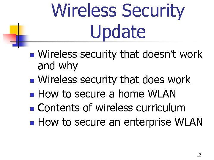 Wireless Security Update Wireless security that doesn't work and why n Wireless security that