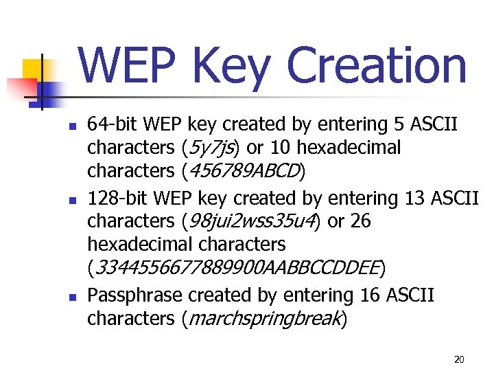 WEP Key Creation n 64 -bit WEP key created by entering 5 ASCII characters