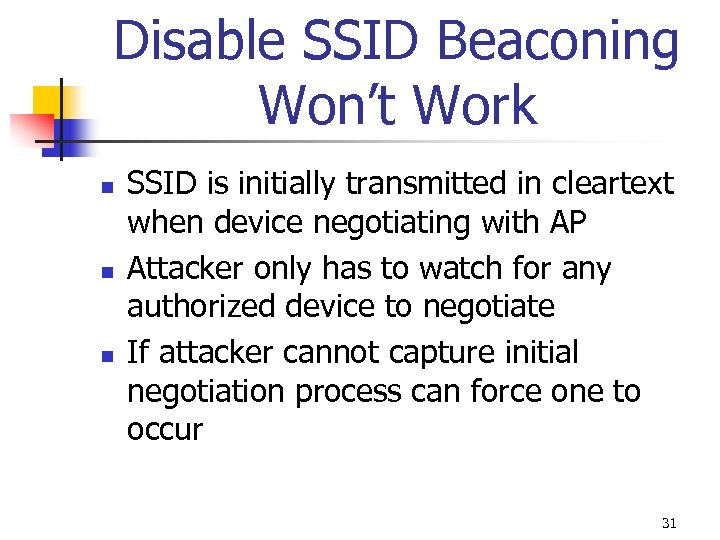 Disable SSID Beaconing Won't Work n n n SSID is initially transmitted in cleartext