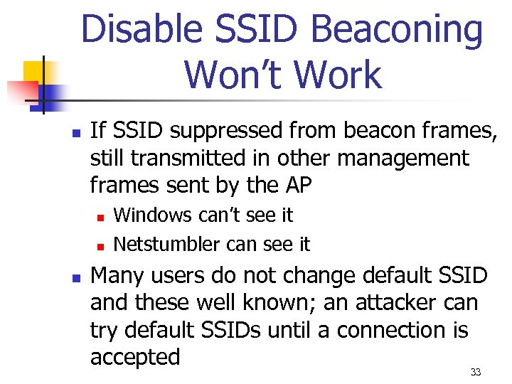 Disable SSID Beaconing Won't Work n If SSID suppressed from beacon frames, still transmitted