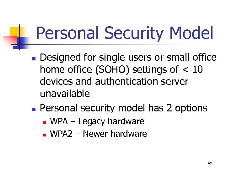 Personal Security Model n n Designed for single users or small office home office