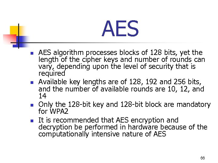 AES n n AES algorithm processes blocks of 128 bits, yet the length of