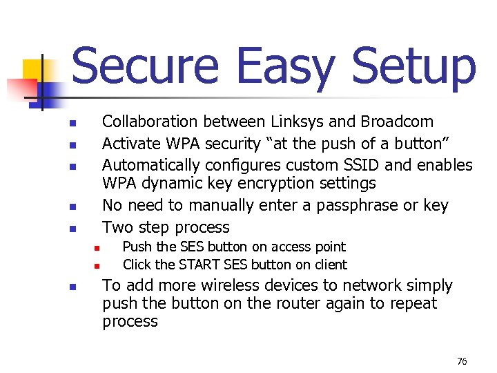 """Secure Easy Setup Collaboration between Linksys and Broadcom Activate WPA security """"at the push"""