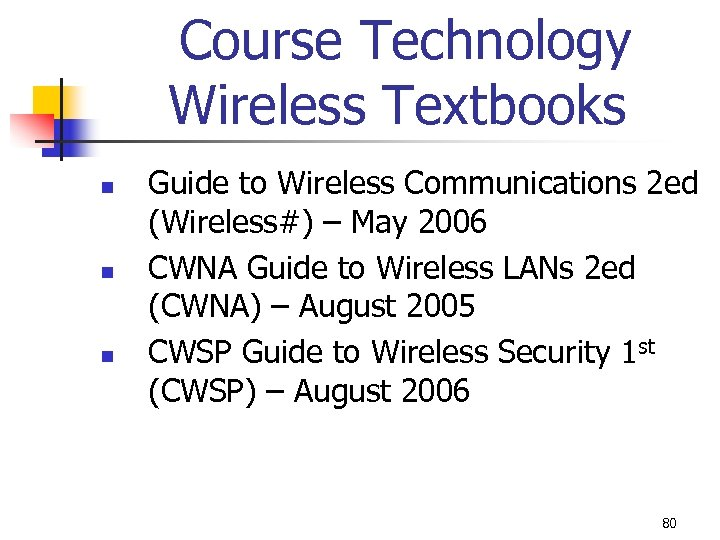 Course Technology Wireless Textbooks n n n Guide to Wireless Communications 2 ed (Wireless#)
