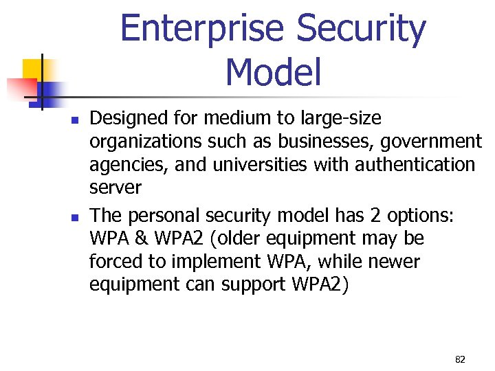 Enterprise Security Model n n Designed for medium to large-size organizations such as businesses,