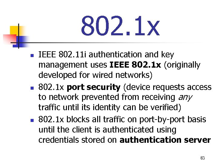 802. 1 x n n n IEEE 802. 11 i authentication and key management