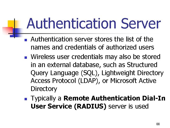 Authentication Server n n n Authentication server stores the list of the names and