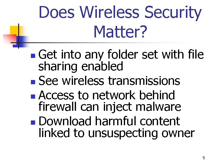 Does Wireless Security Matter? Get into any folder set with file sharing enabled n