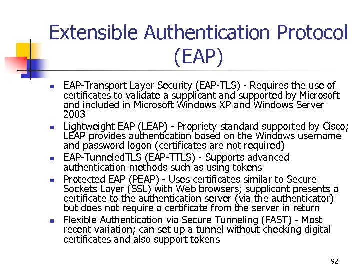 Extensible Authentication Protocol (EAP) n n n EAP-Transport Layer Security (EAP-TLS) - Requires the