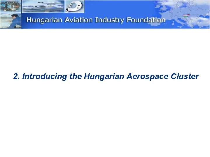 2. Introducing the Hungarian Aerospace Cluster