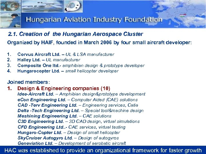 2. 1. Creation of the Hungarian Aerospace Cluster Organized by HAIF, founded in March