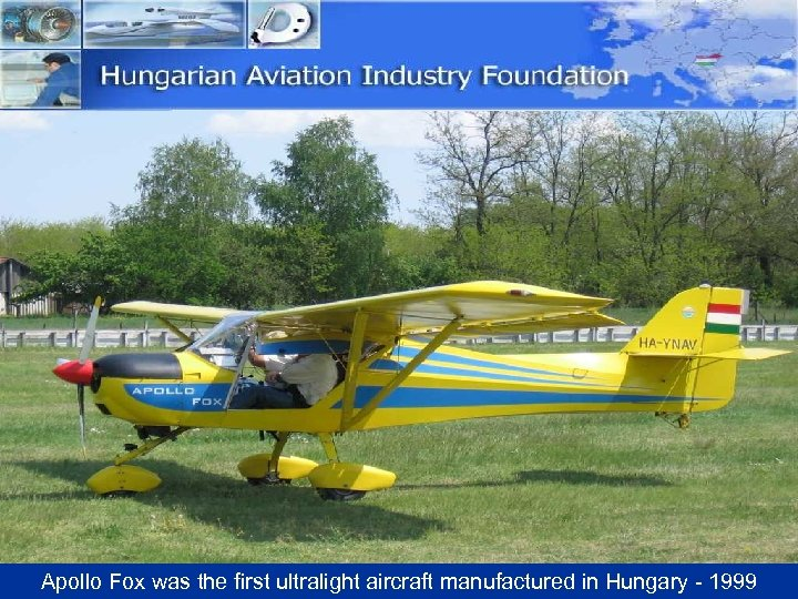Apollo Fox was the first ultralight aircraft manufactured in Hungary - 1999
