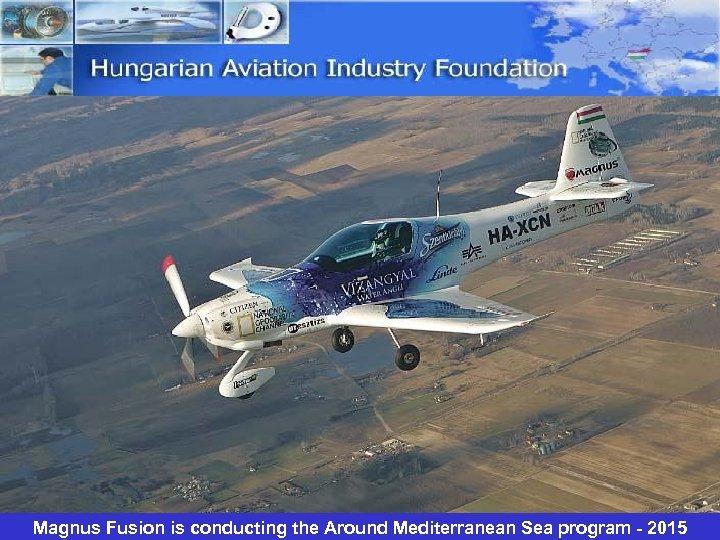 Magnus Fusion is conducting the Around Mediterranean Sea program - 2015