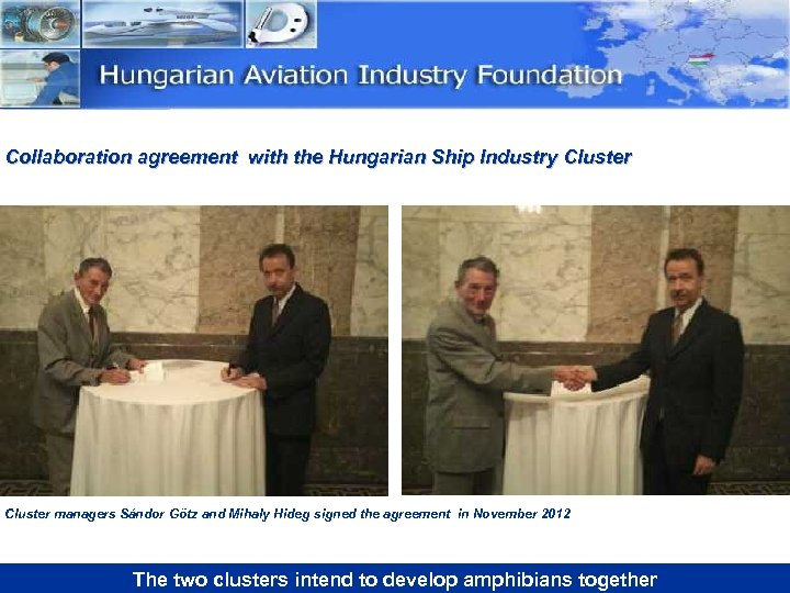 Collaboration agreement with the Hungarian Ship Industry Cluster managers Sándor Götz and Mihaly Hideg