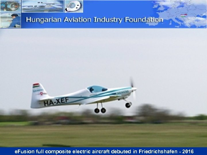 e. Fusion full composite electric aircraft debuted in Friedrichshafen - 2016