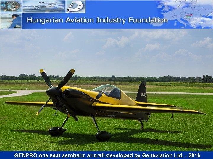 GENPRO one seat aerobatic aircraft developed by Geneviation Ltd. - 2016