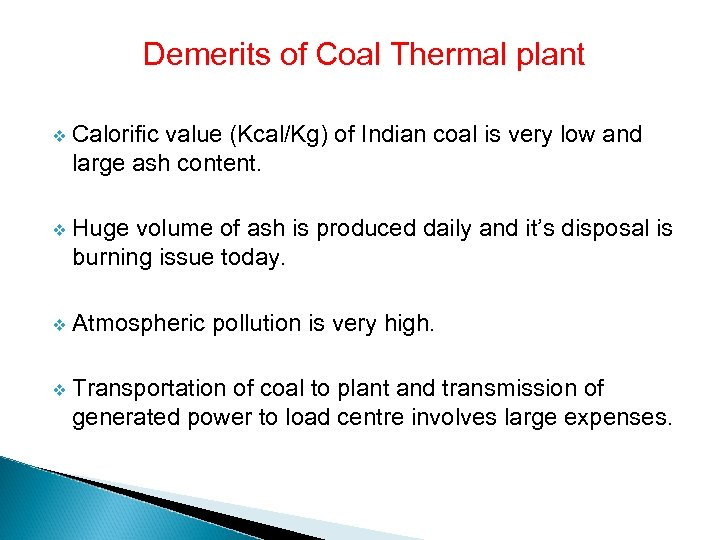 Demerits of Coal Thermal plant v Calorific value (Kcal/Kg) of Indian coal is very