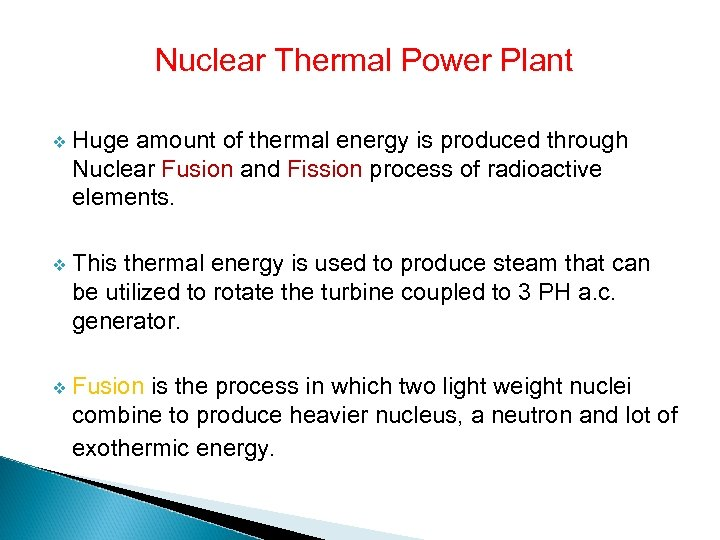 Nuclear Thermal Power Plant v Huge amount of thermal energy is produced through Nuclear