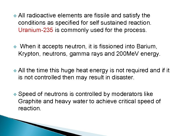 v All radioactive elements are fissile and satisfy the conditions as specified for self