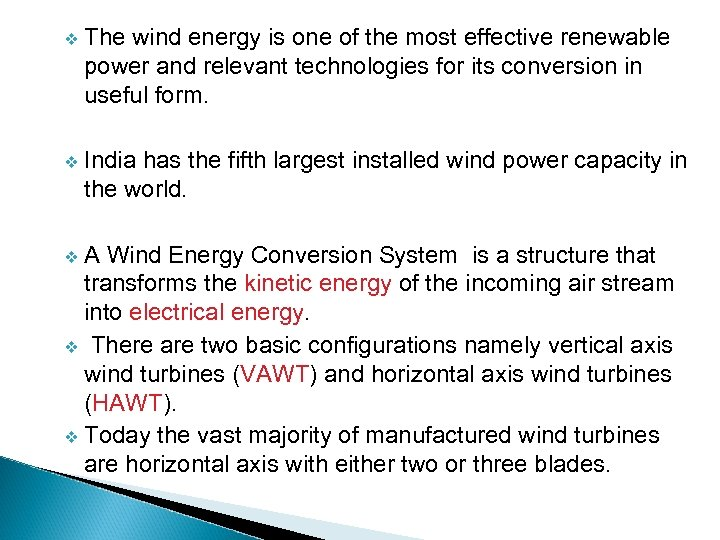 v The wind energy is one of the most effective renewable power and relevant