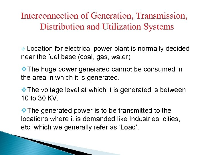 Interconnection of Generation, Transmission, Distribution and Utilization Systems v Location for electrical power plant