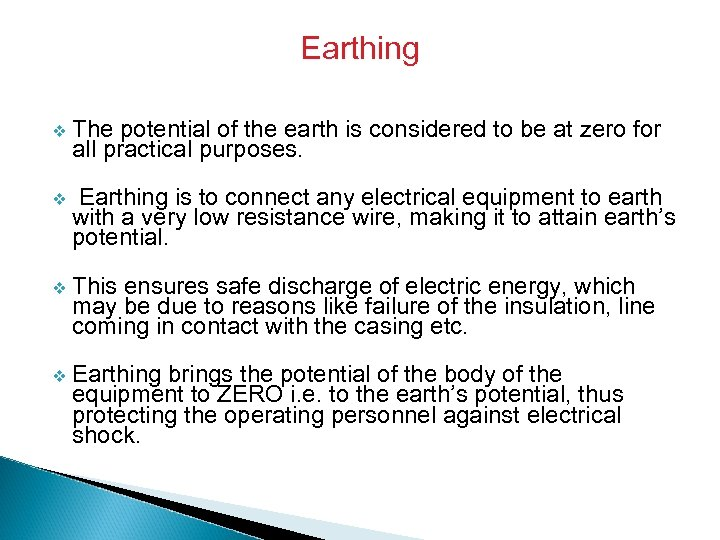 Earthing v The potential of the earth is considered to be at zero for