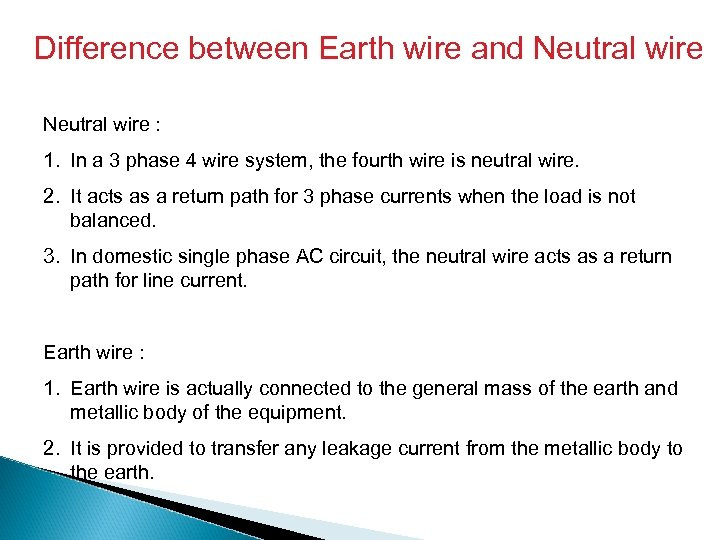 Difference between Earth wire and Neutral wire : 1. In a 3 phase 4