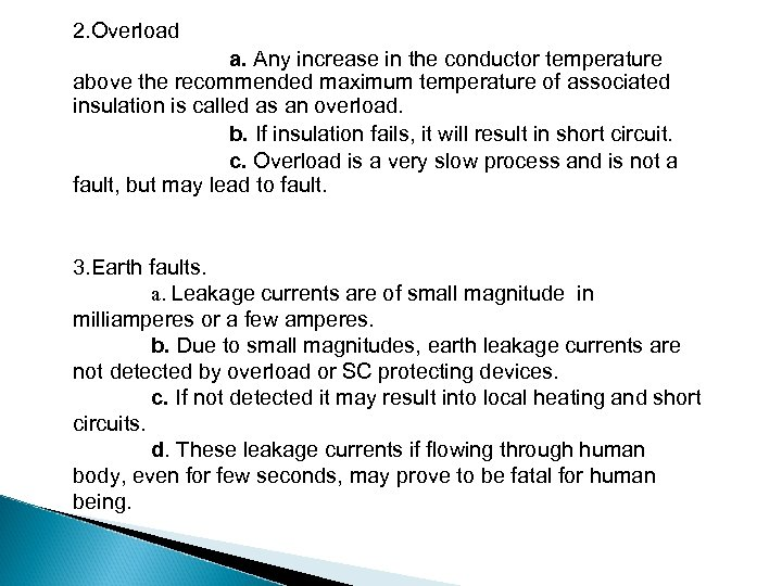 2. Overload a. Any increase in the conductor temperature above the recommended maximum temperature