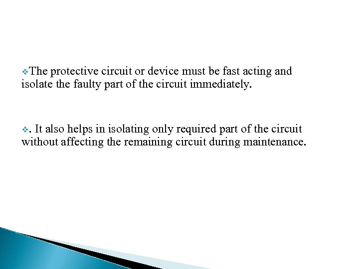 v. The protective circuit or device must be fast acting and isolate the faulty