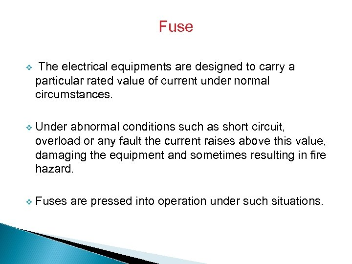 Fuse v The electrical equipments are designed to carry a particular rated value of